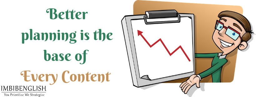 Better planning is the base of every content