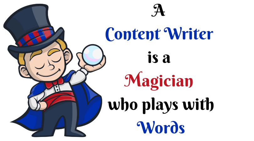 A content writer is a magician who plays with words