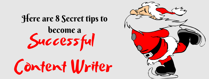 Here are 8 secret tips to become a successful content writer
