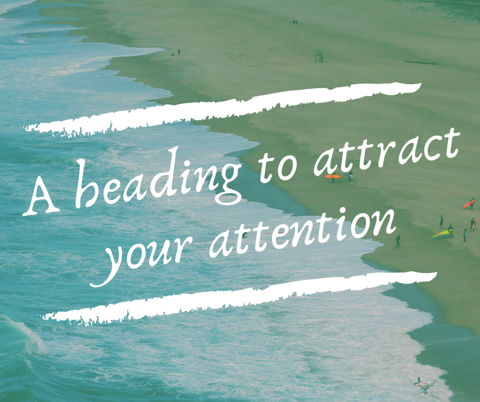 A heading to attract your attention