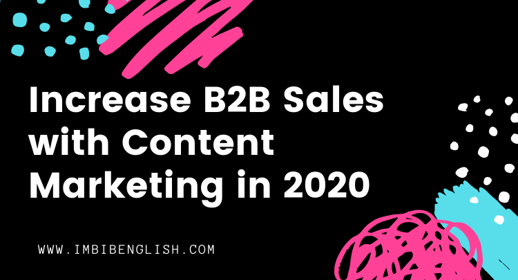 Increase B2B Sales with Content Marketing in 2020