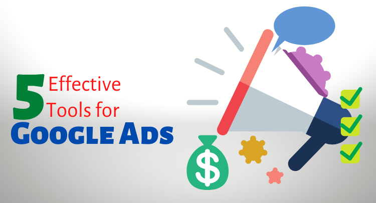 5 Effective Tools that Can Help you Ensure Conversion in Google Ads