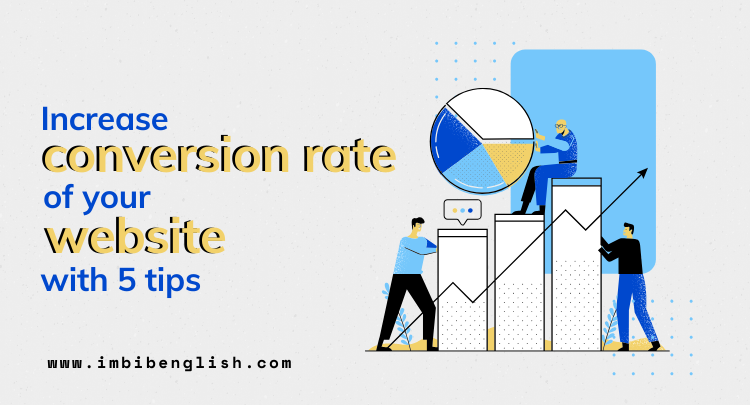 Increase conversion rate of your website with 5 tips